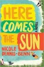 Here-Comes-the-Sun-by-Nicole-Dennis-Benn-198x300