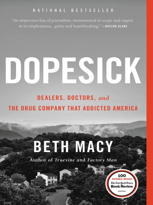 Title: Dopesick : dealers, doctors, and the drug company that addicted America Author: Macy, Beth