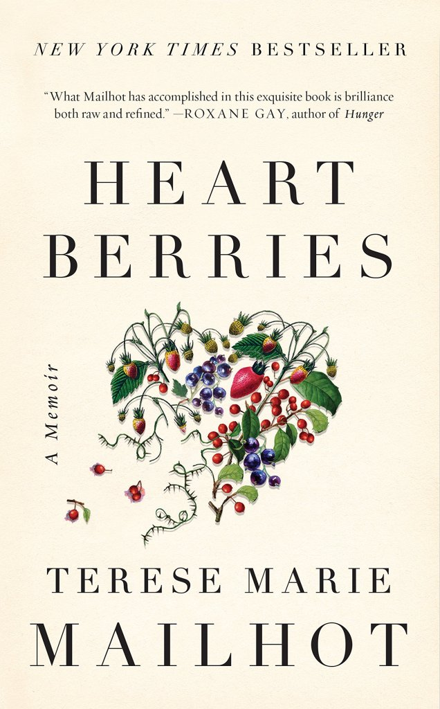 Heart Berries: a Memoir by Terese Marie Mailhot