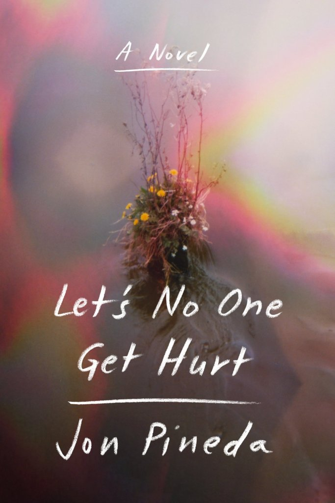 Let's No One Get Hurt by Jon Pineda