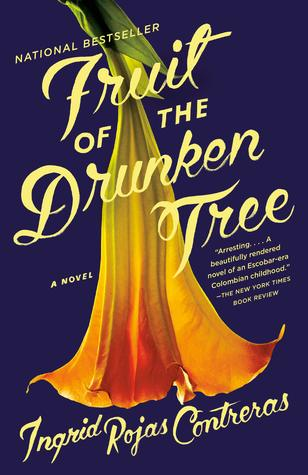 Fruit of the Drunken Tree by Ingrid Rojas Contreras