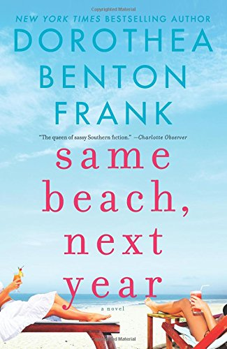 Same Beach, Next Year by Dorothea Benton Frank catalog link