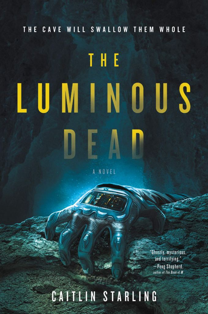 The Luminous Dead by Caitlin Starling catalog link
