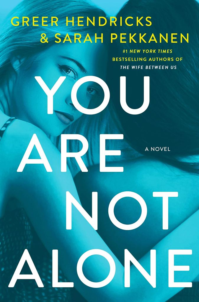 You Are Not Alone by Greer Hendricks catalog link