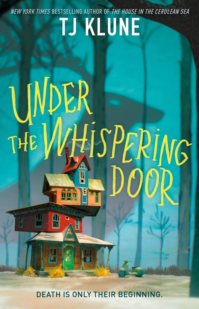Cover of Under the Whispering Door by T. J. Klune. Catalog link.