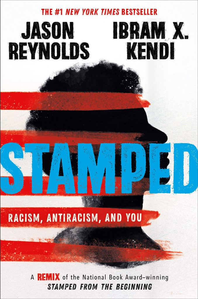 Stamped: Racism, Antiracism, and You by Ibram X. Kendi and Jason Reynolds book cover that links to RRPL's catalog.